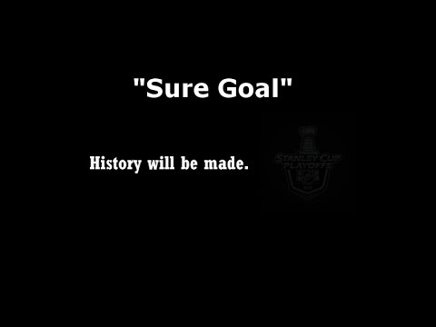"""Sure Goal"" - 2016 NHL Playoffs - History will be made"