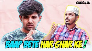 Baap Bete Har Ghar Ke | Comedy Video | Azhar N Ali