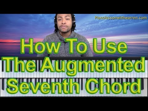 #34: The Augmented Seventh Chord