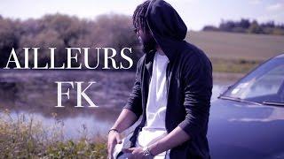 FK - Ailleurs (Clip Officiel)