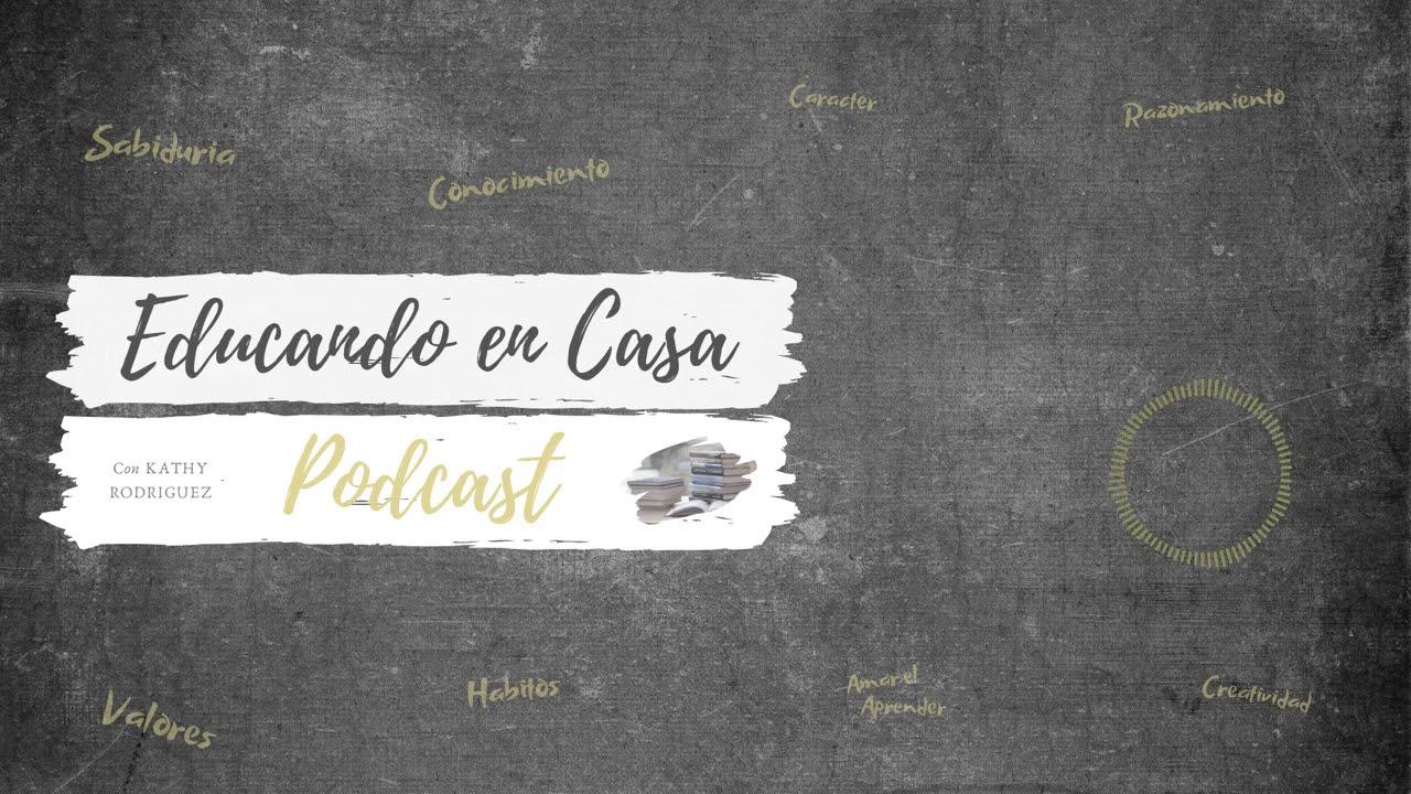 Educando En Casa Podcast | Episodio #9 El Método de Charlotte Mason