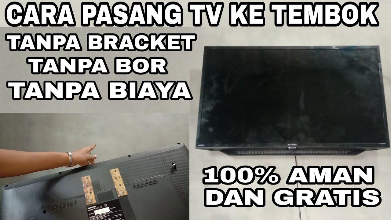 cara memasang tv led ke tembok tanpa bracet bor dan tanpa biaya