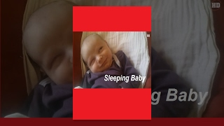 Sleeping Baby * Funny Baby Video *