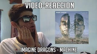 Reacción | Imagine Dragons - Machine Video