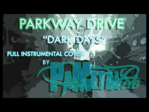 Parkway Drive - Dark Days Full Instrumental Cover / Vocal Backing Track