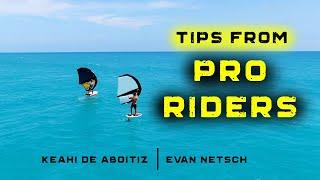 WING FOIL tips fŗom the pros: Keahi De Aboitiz & Evan Netsch