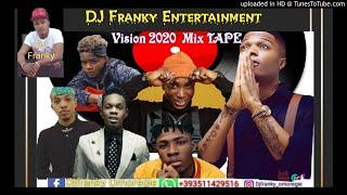 Gambar cover VISION 2020 LATES NAIJA AFRO MIX TAPE [ DJ FRANKY FIT BELLA SHMURDA/ TENI/TEKNO/CRAYON