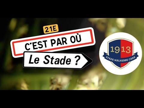 C'est par où le stade ? Ép.8 SM Caen