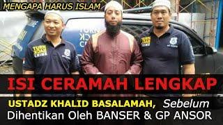 Video Terbaru! Ceramah Lengkap Ustadz Khalid Basalamah Sebelum Dihentikan Oleh Banser:GP Ansor download MP3, 3GP, MP4, WEBM, AVI, FLV Desember 2017