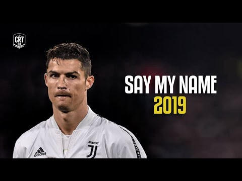 Cristiano Ronaldo - Say My Name  Skills & Goals 2019