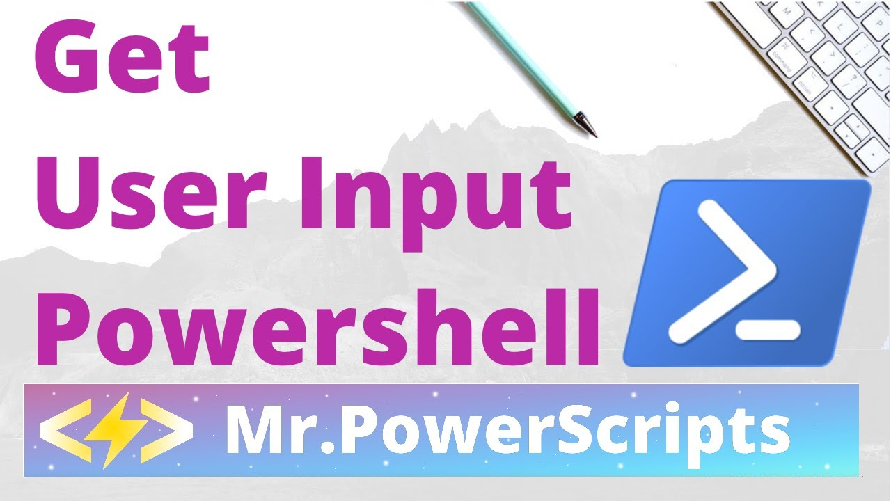 Get User Input From Command Line In Powershell !
