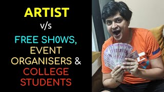 ARTIST vs FREE SHOWS, EVENTS & COLLEGE STUDENTS | FUNNY RANTS 7.0 | VIPUL GOYAL