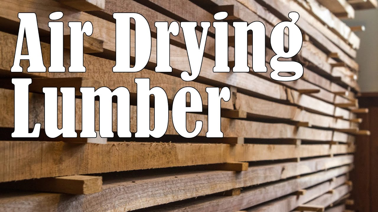 Air Drying Your Own Lumber Youtube