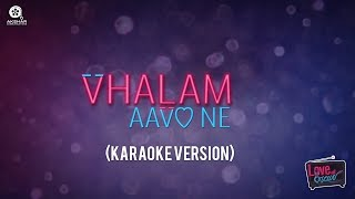 Vhalam Aavo Ne - Karaoke Version