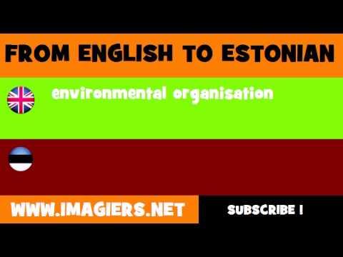 FROM ENGLISH TO ESTONIAN = environmental organisation