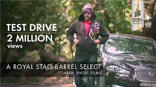 TEST DRIVE I ASHUTOSH RANA I SAMEER CHAND I ROYAL STAG BARREL SELECT LARGE SHORT FILMS