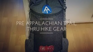 Pre Appalachian Trail Thru Hike Gear