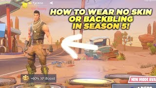 Comment porter NO SKIN ou BACKBLING dans la saison 5! (Fortnite Battle Royale)