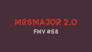 MrsMajor 2.0 | She Returns | FMV #58