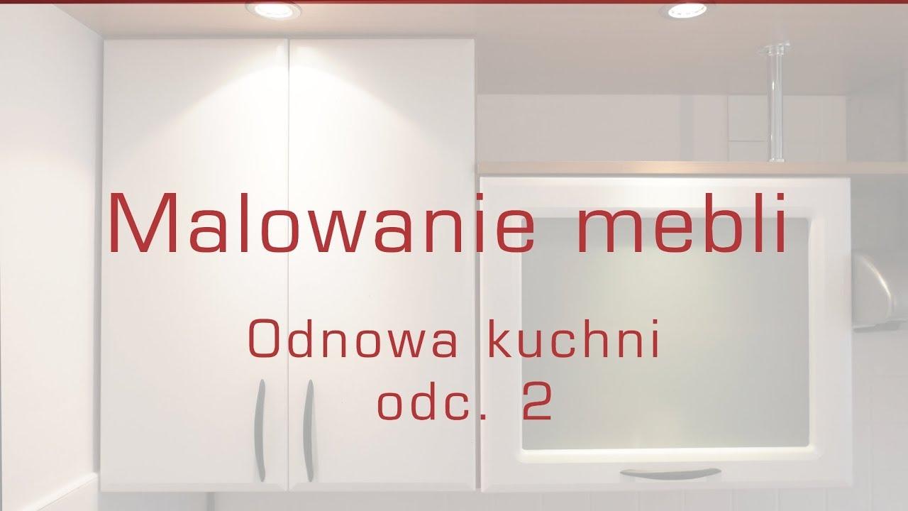 Malowanie Mebli Kuchennych Metamorfoza Kuchni Odc 2
