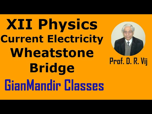 XII Physics | Current Electricity | Wheatstone Bridge by Himanshu Sir