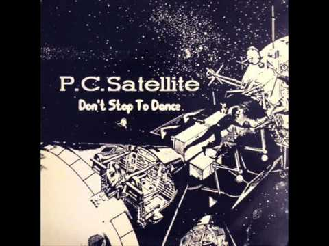 P.C. Satellite - Don't Stop To Dance (Session-Mix)