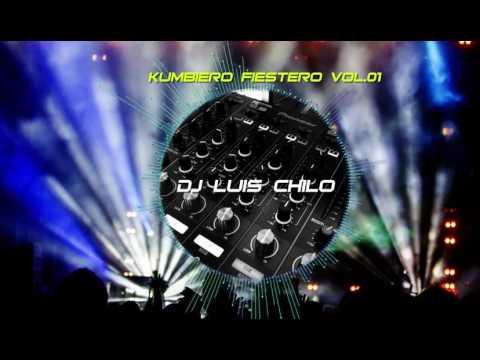 Kumbiero Fiestero Vol.01 -  Dj Luis Chilo - Tucuman