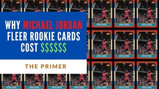 The Primer: Here's Why Michael Jordan Fleer Rookie Cards Are Extremely Valuable