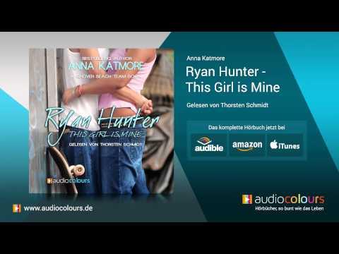 Hörbuch: Ryan Hunter - This Girl is Mine von Anna Katmore. Jetzt kostenlos reinhören!