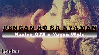 Dengan Ko Sa Nyaman-Narlon OTB x Yuyun Wulo (Hip-Hop Lembata Foundation) Lyrics