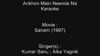 Ankhon Mein Neende Na Dil Mein Karar - Karaoke - Sanam (1997) - Kumar Sanu ; Alka Yagnik