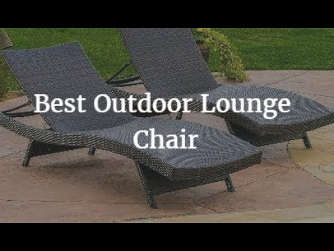 Best Outdoor Lounge Chair 2018