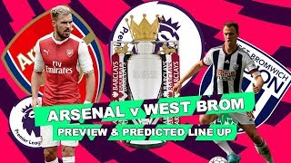 ARSENAL v WEST BROM - LET'S BUILD ON THE CHELSEA PERFORMANCE - MATCH PREVIEW