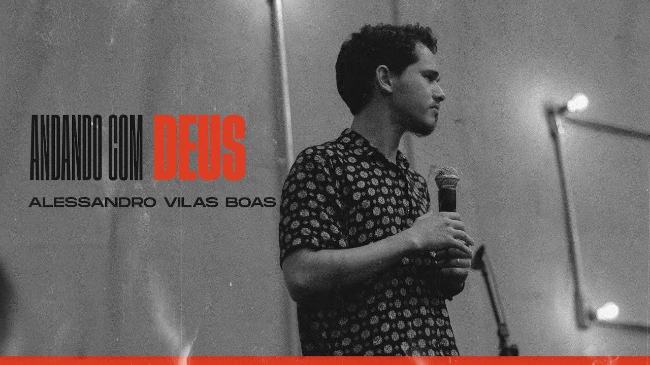 ANDANDO COM DEUS  - Alessandro Vilas Boas
