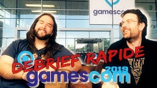 DEBRIEF GAMESCOM 2019