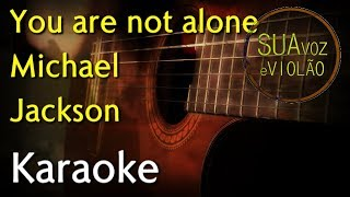 You are not alone - Michael Jackson - Acoustic guitar - Karaoke