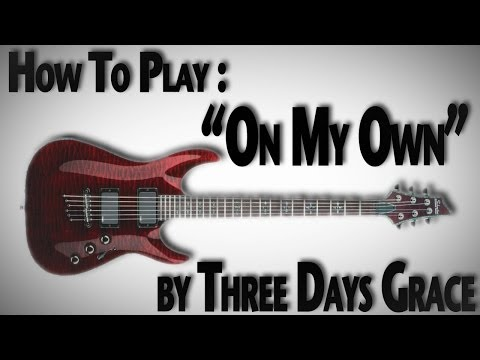 """How to Play """"On My Own"""" by Three Days Grace"""