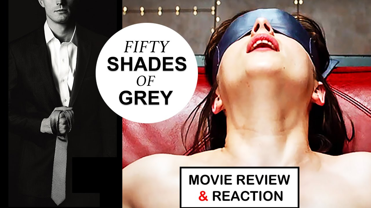 Fifty shades of grey movie review reaction youtube for Fifty shades of grey movie online youtube