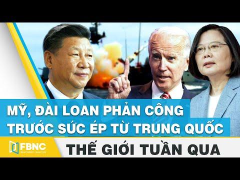 Tin thế giới nổi bật trong tuần | Mỹ, Đài Loan phản công trước sức ép từ Trung Quốc | FBNC
