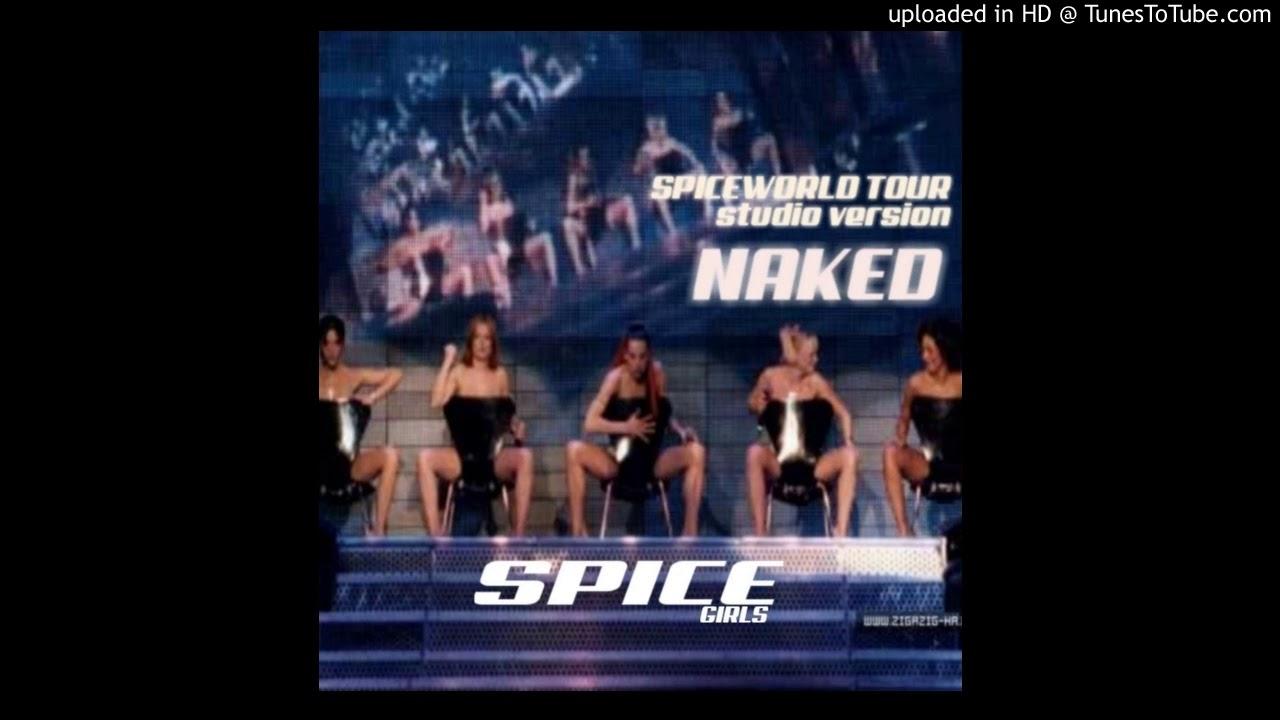 Spice Girls - Naked (Live In Arnhem) - YouTube