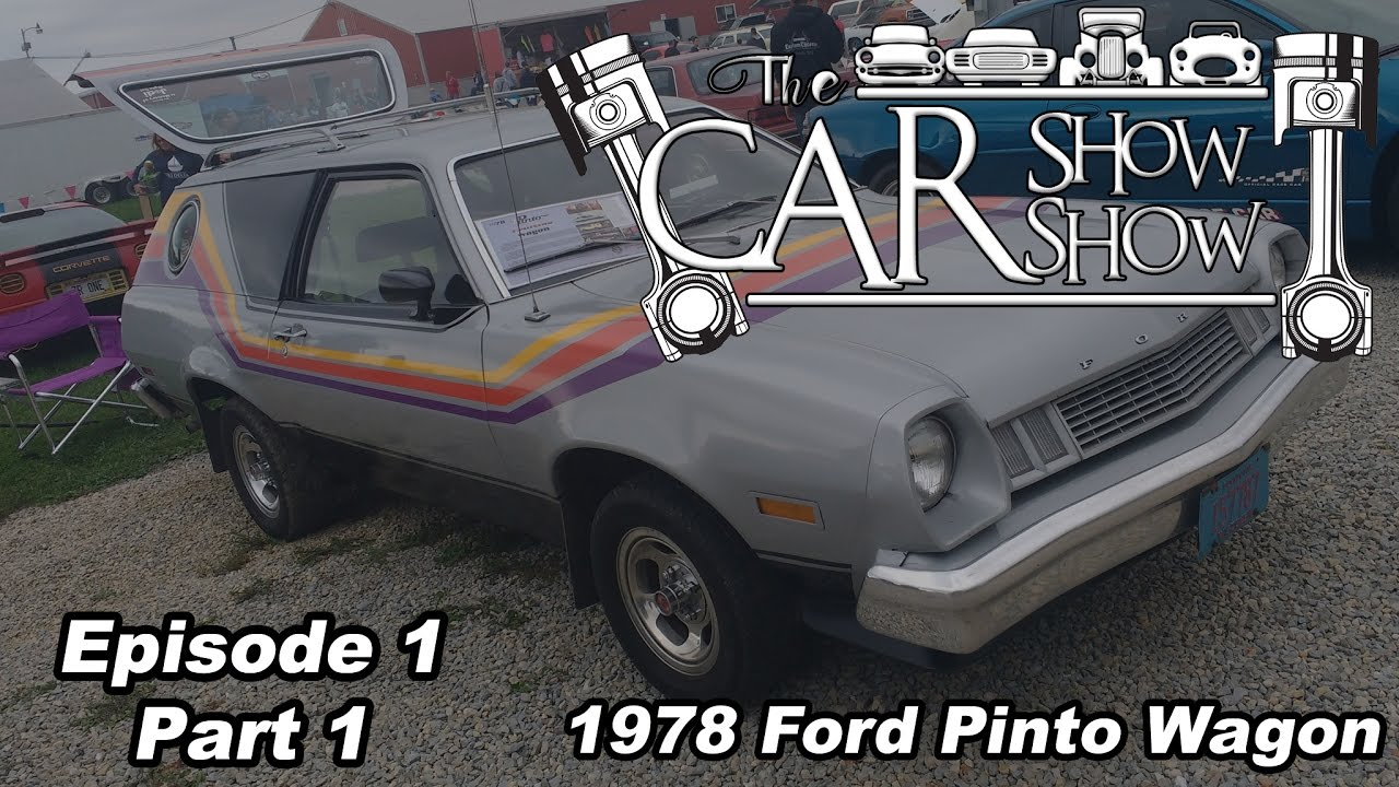 Car Show Show Episode 1 Part 1 1978 Ford Pinto Wagon Youtube
