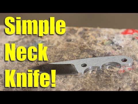 Make a Neck Knife!  No Fancy-Shmancy Tools Required!