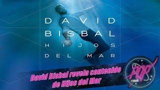 David Bisbal desvela contenido de Hijos del Mar