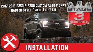 2017-2018 F250 & F350 Custom Auto Works Raptor Style Grille Light Kit Install