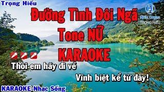 KARAOKE Đường Tình Đôi Ngã Tone Nữ Nhạc Sống | Trọng Hiếu