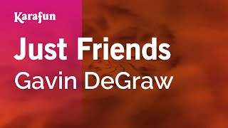 Karaoke Just Friends - Gavin DeGraw *