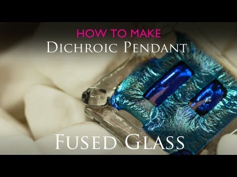 How to  create a fused glass pendant -  Dichroic & Clear