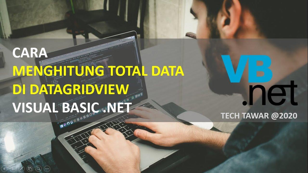 Cara Menghitung Total Data di Datagridview VB .NET - YouTube