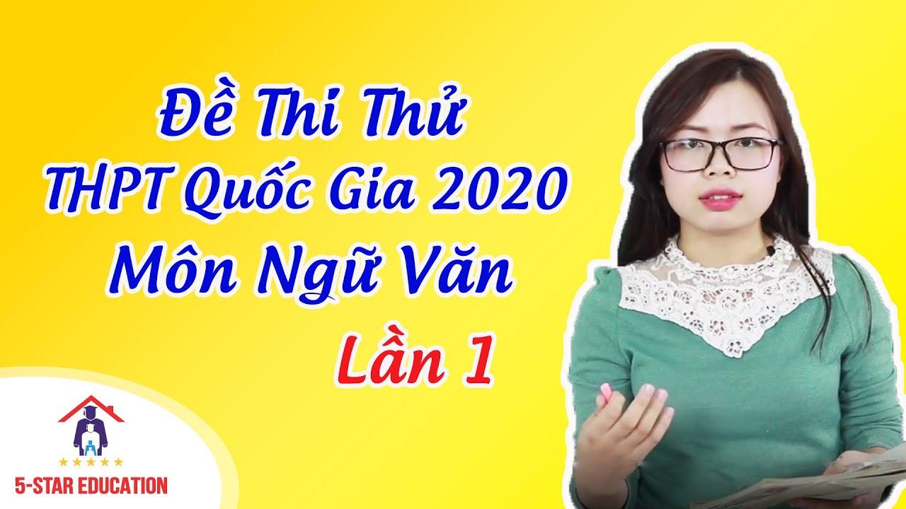 MÔN NGỮ VĂN | Đề Thi Thử THPT Quốc Gia 2020 - Lần 1| Đề Thi Bộ Giáo Dục  | Cô Hoàng Nhung