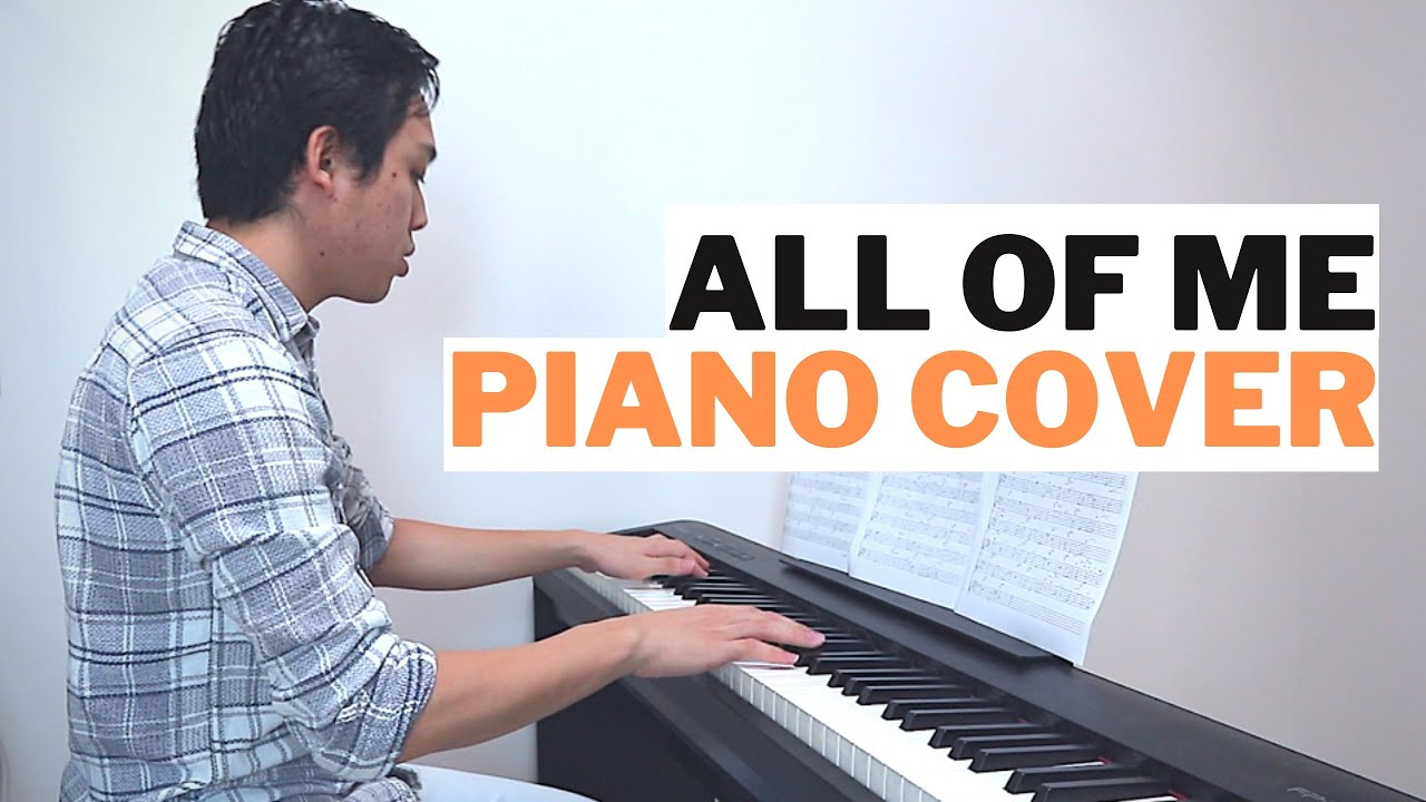 All Of Me (John Legend) Piano Cover